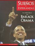 Suenos y Esperanzas: La Historia de Barack Obama = Hopes and Dreams