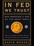 In Fed We Trust: Ben Bernanke's War on the Great Panic