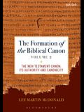 The Formation of the Biblical Canon: Volume 2: The New Testament: Its Authority and Canonicity