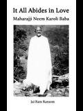 It All Abides In Love: Maharajji Neem Karoli Baba
