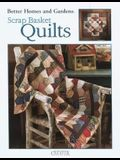 Better Homes and Gardens Scrap Basket Quilts (Leisure Arts #1998)