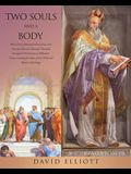 Two Souls and a Body: What Every Educated Person Knew to be True and How the Educated Christian Developed Christianity in Hellenistic Times,