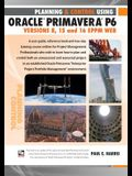 Planning and Control Using Oracle Primavera P6 Versions 8, 15 and 16 Eppm Web