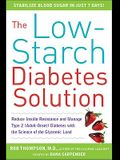 The Low-Starch Diabetes Solution: Six Steps to Optimal Control of Your Adult-Onset (Type 2) Diabetes with the Science of Insulin Resistance and the Gl
