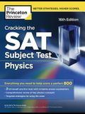 Cracking the SAT Subject Test in Physics, 16th Edition: Everything You Need to Help Score a Perfect 800