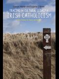 Tracing the Cultural Legacy of Irish Catholicism: From Galway to Cloyne and Beyond