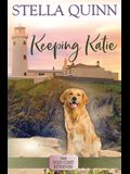 Keeping Katie: The Gold Coast Retrievers Book 14