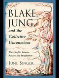 Blake, Jung and the Collective Unconscious: The Conflict Between Reason and Imagination