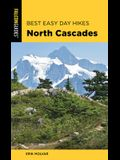 Best Easy Day Hikes North Cascades, Third Edition