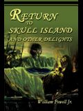 Return to Skull Island and Other Delights