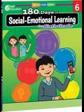 180 Days of Social-Emotional Learning for Sixth Grade