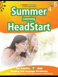 Summer Learning HeadStart, Grade 4 to 5: Fun Activities Plus Math, Reading, and Language Workbooks: Bridge to Success with Common Core Aligned Resourc