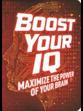Boost Your IQ: Maximize the Power of Your Brain