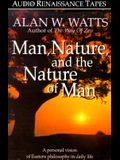Man, Nature and the Nature of Man: A Personal Vision of Eastern Philosophy in Daily Life