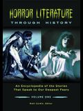 Horror Literature Through History [2 Volumes]: An Encyclopedia of the Stories That Speak to Our Deepest Fears