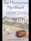 The Harmonium Handbook: Owning, Playing, and Maintaining the Devotional Instrument of India