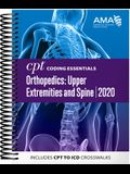 CPT Coding Essentials for Orthopedics: Upper Extremities and Spine 2020