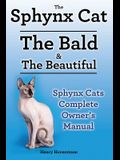 Sphynx Cats. Sphynx Cat Owners Manual. Sphynx Cats care, personality, grooming, health and feeding all included. The Bald & The Beautiful.