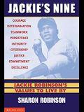 Jackie's Nine: Jackie Robinson's Values to Live by: Jackie Robinson's Values to Live by