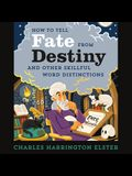 How to Tell Fate from Destiny Lib/E: And Other Skillful Word Distinctions