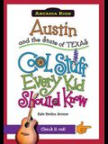 Austin and the State of Texas: Cool Stuff Every Kid Should Know