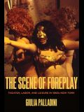 The Scene of Foreplay: Theater, Labor, and Leisure in 1960s New York
