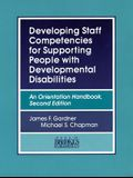 Developing Staff Competencies for Supporting People with Developmental Disabilities: An Orientation Handbook, Second Edition