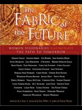 Fabric of the Future: Women Visionaries of Today Illuminate the Path to Tomorrow