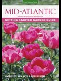 Mid-Atlantic Getting Started Garden Guide: Grow the Best Flowers, Shrubs, Trees, Vines & Groundcovers