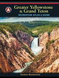 Greater Yellowstone & Grand Teton Recreation Atlas & Guide