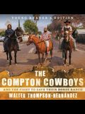 The Compton Cowboys Lib/E: And the Fight to Save Their Horse Ranch: Young Reader's Edition