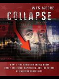 Collapse: What every Christian should know about socialism, capitalism, and the future of American prosperity