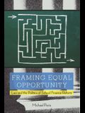 Framing Equal Opportunity: Law and the Politics of School Finance Reform