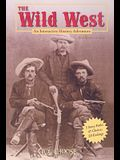 The Wild West: An Interactive History Adventure (You Choose: History)