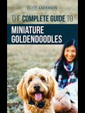 The Complete Guide to Miniature Goldendoodles: Learn Everything about Finding, Training, Feeding, Socializing, Housebreaking, and Loving Your New Mini