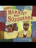 When Harriet Met Sojourner