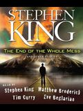 The End of the Whole Mess: And Other Stories