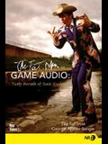 The Fat Man on Game Audio: Tasty Morsels of Sonic Goodness [With CDROM]