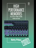 High Performance Memories: New Architecture Drams and Srams - Evolution and Function