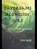 Daydreams Alongside Surf: Cinquain Magic