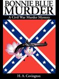 Bonnie Blue Murder: A Civil War Murder Mystery