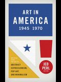Art in America 1945-1970 (Loa #259): Writings from the Age of Abstract Expressionism, Pop Art, and Minimalism