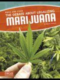 The Debate about Legalizing Marijuana