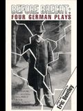 Before Brecht: Four German Plays