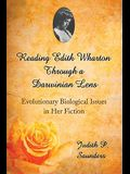Reading Edith Wharton Through a Darwinian Lens: Evolutionary Biological Issues in Her Fiction