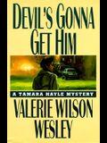 Devil's Gonna Get Him