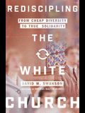 Rediscipling the White Church: From Cheap Diversity to True Solidarity