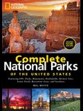 National Geographic Complete National Parks of the United States, 2nd Edition: 400+ Parks, Monuments, Battlefields, Historic Sites, Scenic Trails, Rec