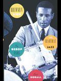 Drummin' Men: The Heartbeat of Jazz: The Bebop Years