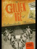The Golden Age of Indianapolis Theaters